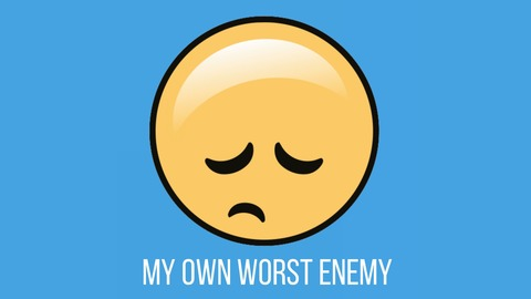 own worst enemy